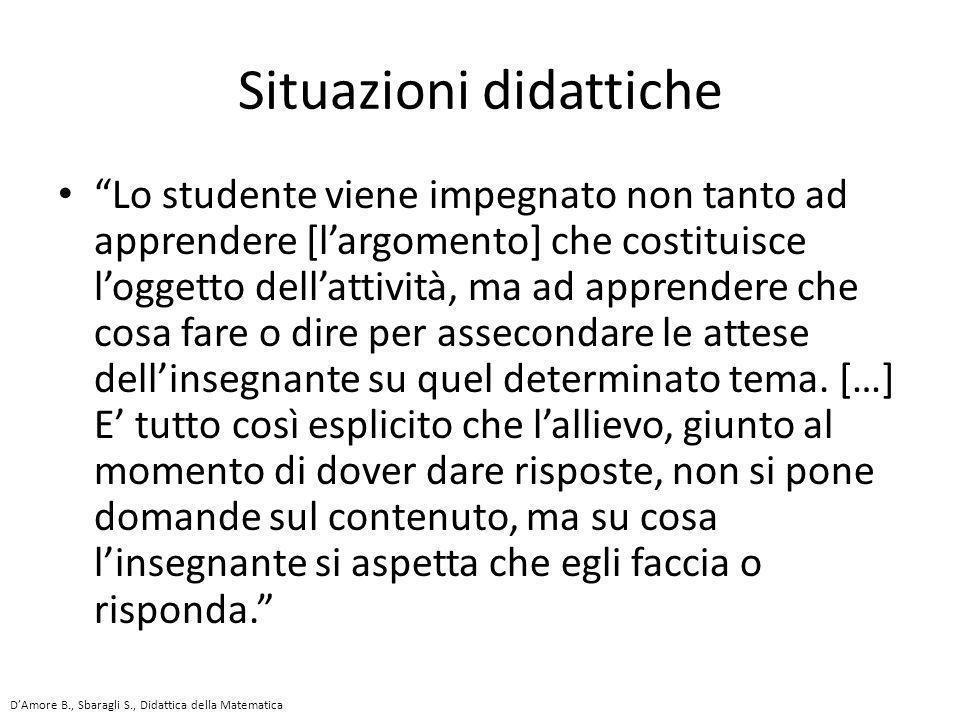 """""""Lo studente viene impegnato non tanto ad apprendere [l'argomento] che costituisce l'oggetto dell'attività, ma ad apprendere che cosa fare o dire per"""