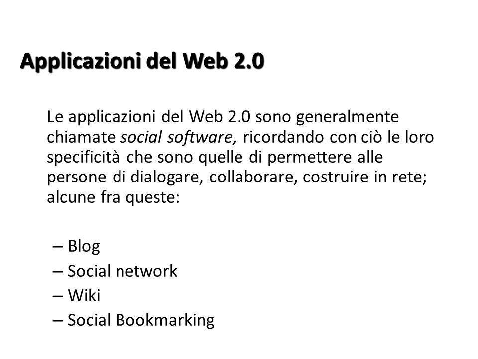 Le applicazioni del Web 2.0 sono generalmente chiamate social software, ricordando con ciò le loro specificità che sono quelle di permettere alle pers
