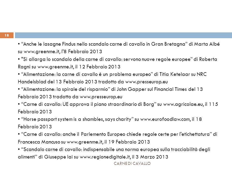 """CARNE DI CAVALLO 18 """"Anche le lasagne Findus nello scandalo carne di cavallo in Gran Bretagna"""" di Marta Albé su www.greenme.it, l'8 Febbraio 2013"""
