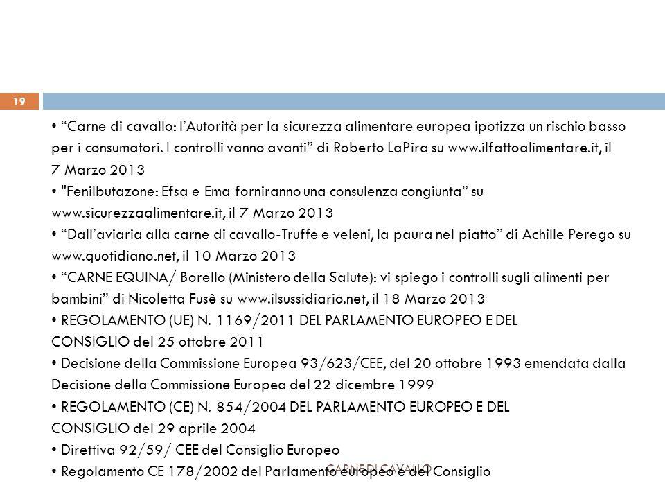 CARNE DI CAVALLO 19 Carne di cavallo: l'Autorità per la sicurezza alimentare europea ipotizza un rischio basso per i consumatori.