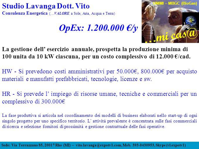 Sede: Via Terrazzano 85, 20017 Rho (MI) – vito.lavanga@expotv1.com, Mob. 393-0430953, Skype (vl.expotv1) …mi cas@ UNIMI – MBGC (BioGas) Studio Lavanga