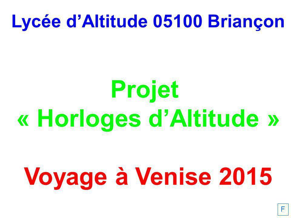 Lycée d'Altitude 05100 Briançon Projet « Horloges d'Altitude » Voyage à Venise 2015 F