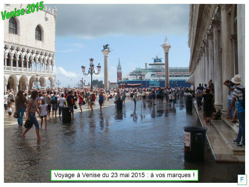 Voyage à Venise du 23 mai 2015 : à vos marques ! F