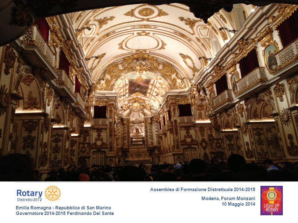 Emilia Romagna - Repubblica di San Marino Governatore 2014-2015 Ferdinando Del Sante Distretto 2072 8 Assemblea di Formazione Distrettuale 2014-2015 Modena, Forum Monzani 10 Maggio 2014 Titolo presentazione o slide