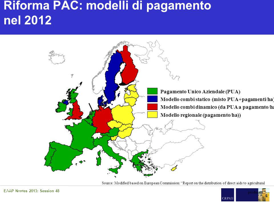 Impact CAP in Italy after 2013 EAAP Nantes 2013: Session 48 Riforma PAC: modelli di pagamento nel 2012 07.06 CAP Seite Source: Modified based on Europ