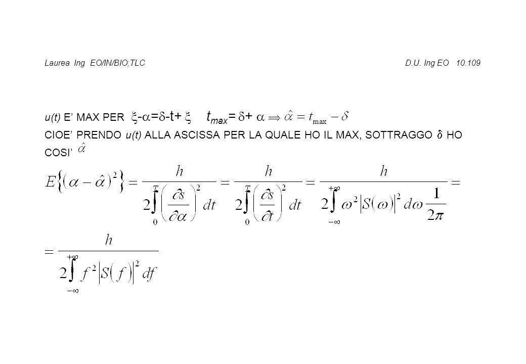 Laurea Ing EO/IN/BIO;TLC D.U. Ing EO 10.109 u(t) E' MAX PER  -  =  -t+  t max =  +   CIOE' PRENDO u(t) ALLA ASCISSA PER LA QUALE HO IL MAX, SOT