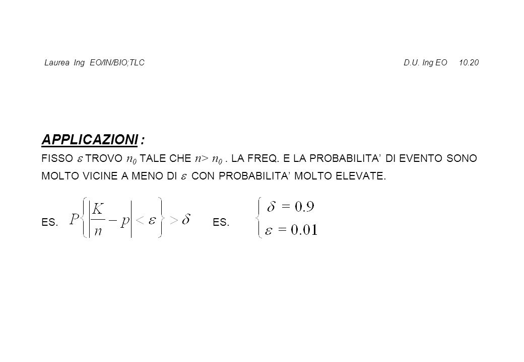 Laurea Ing EO/IN/BIO;TLC D.U.Ing EO 10.20 APPLICAZIONI : FISSO  TROVO n 0 TALE CHE n> n 0.