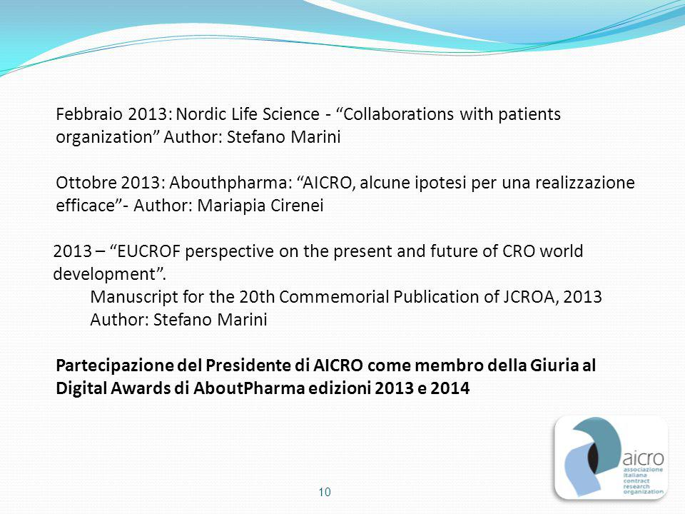"Febbraio 2013: Nordic Life Science - ""Collaborations with patients organization"" Author: Stefano Marini Ottobre 2013: Abouthpharma: ""AICRO, alcune ipo"