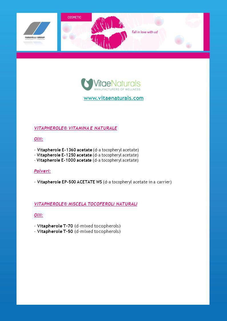 VITAPHEROLE® VITAMINA E NATURALE Olii: - Vitapherole E-1360 acetate (d-a tocopheryl acetate) - Vitapherole E-1250 acetate (d-a tocopheryl acetate) - V