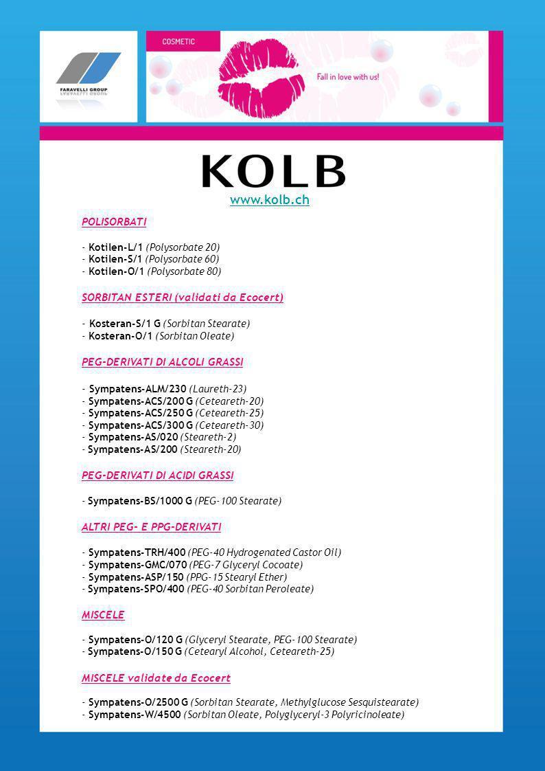 POLISORBATI - Kotilen-L/1 (Polysorbate 20) - Kotilen-S/1 (Polysorbate 60) - Kotilen-O/1 (Polysorbate 80) SORBITAN ESTERI (validati da Ecocert) - Koste