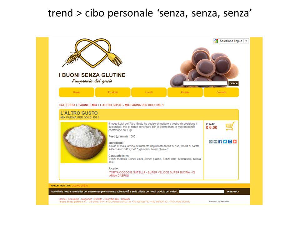 trend > cibo personale 'senza, senza, senza'