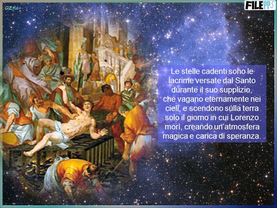 Questa notte è, infatti, da tempi immemori, dedicata al martirio di San Lorenzo