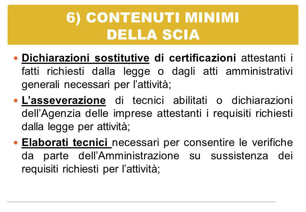 6) CONTENUTI MINIMI DELLA SCIA Dichiarazioni sostitutive di certificazioni attestanti i fatti richiesti dalla legge o dagli atti amministrativi genera