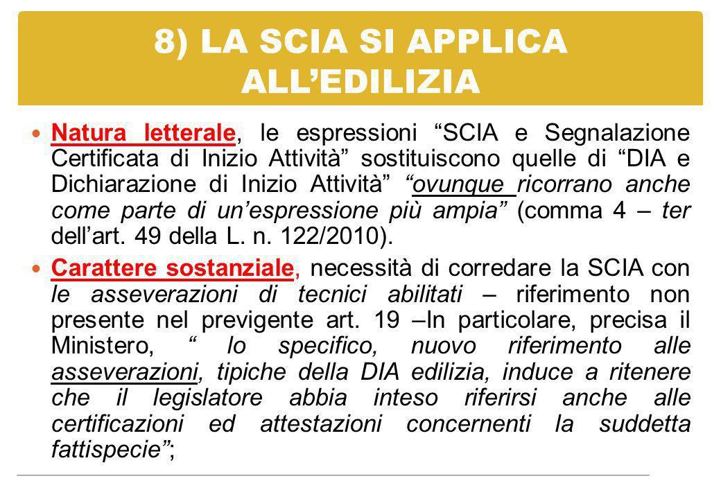 """8) LA SCIA SI APPLICA ALL'EDILIZIA Natura letterale, le espressioni """"SCIA e Segnalazione Certificata di Inizio Attività"""" sostituiscono quelle di """"DIA"""