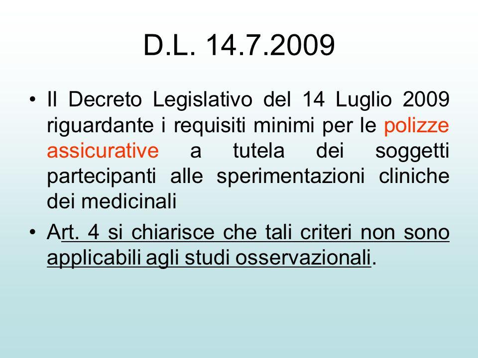 D.L. 14.7.2009 Il Decreto Legislativo del 14 Luglio 2009 riguardante i requisiti minimi per le polizze assicurative a tutela dei soggetti partecipanti