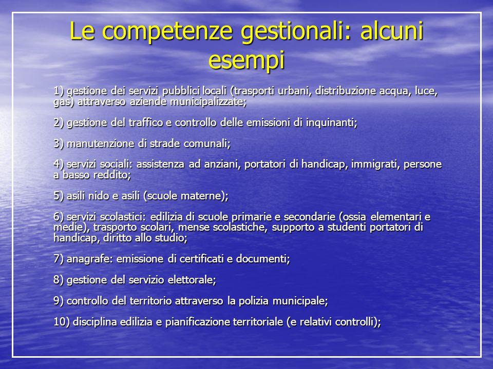 Le competenze gestionali: alcuni esempi 1) gestione dei servizi pubblici locali (trasporti urbani, distribuzione acqua, luce, gas) attraverso aziende