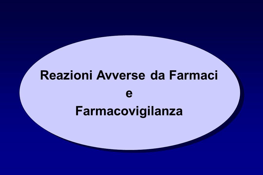 Reazioni Avverse da Farmaci e Farmacovigilanza