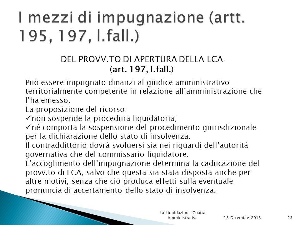 DEL PROVV.TO DI APERTURA DELLA LCA (art.