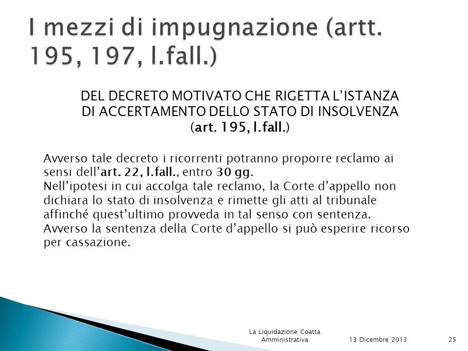 DEL DECRETO MOTIVATO CHE RIGETTA L'ISTANZA DI ACCERTAMENTO DELLO STATO DI INSOLVENZA (art.