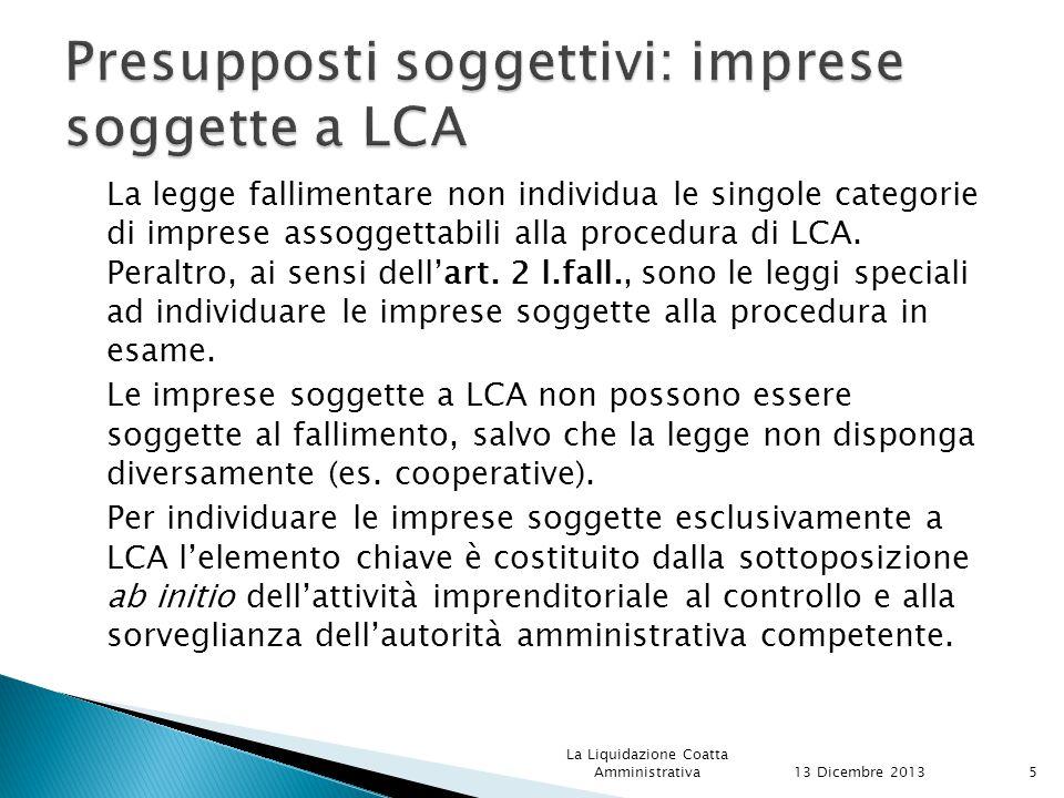La legge fallimentare non individua le singole categorie di imprese assoggettabili alla procedura di LCA.
