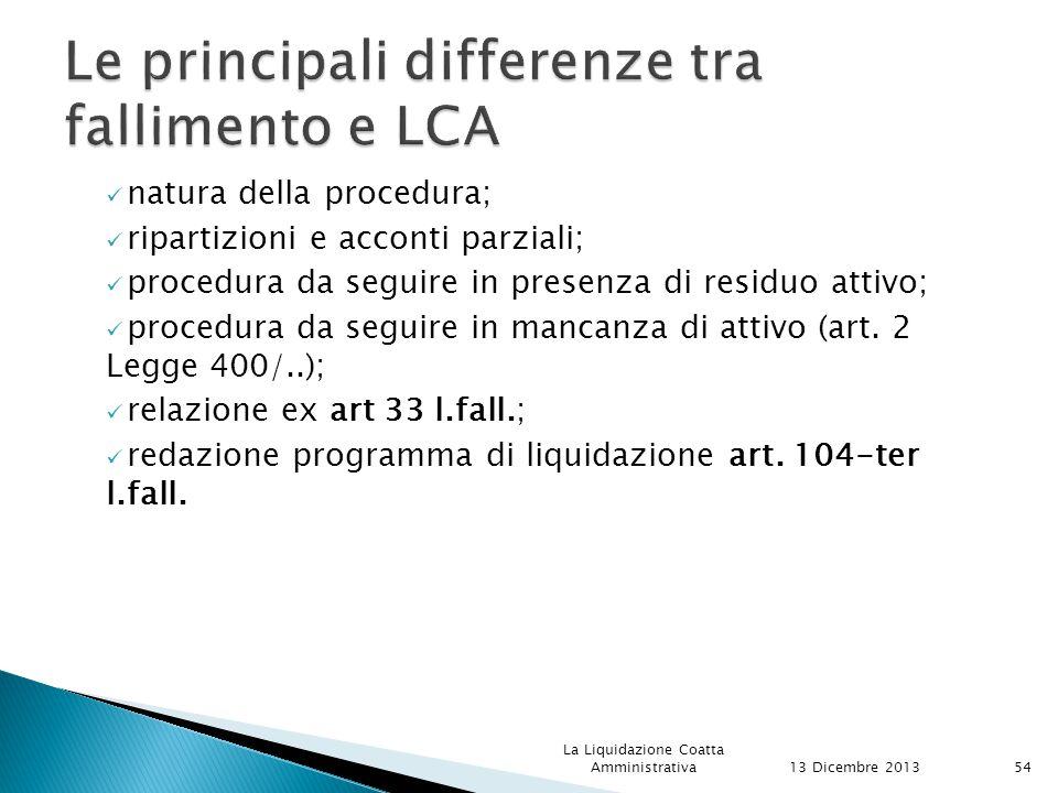 natura della procedura; ripartizioni e acconti parziali; procedura da seguire in presenza di residuo attivo; procedura da seguire in mancanza di attivo (art.