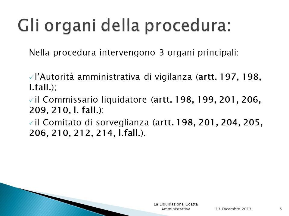 Nella procedura intervengono 3 organi principali: l'Autorità amministrativa di vigilanza (artt.