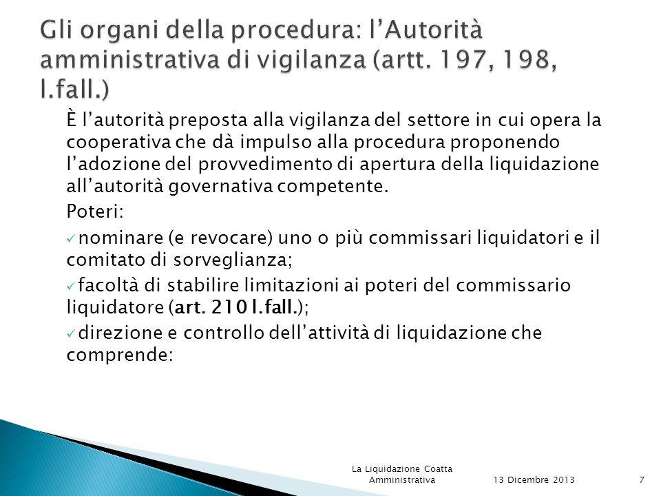 È l'autorità preposta alla vigilanza del settore in cui opera la cooperativa che dà impulso alla procedura proponendo l'adozione del provvedimento di apertura della liquidazione all'autorità governativa competente.