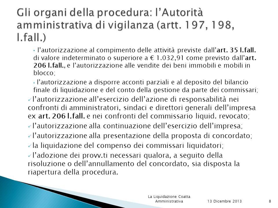 È il principale organo della procedura ed è nominato all'atto dell'apertura della LCA o con provvedimento successivo.