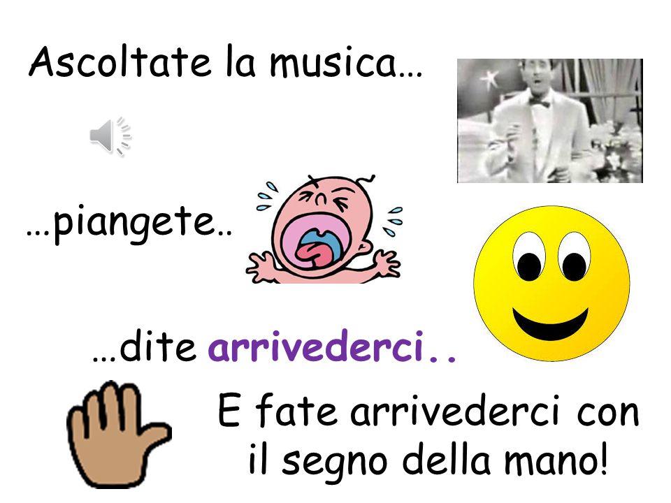Ascoltate la musica… … e dite Buona vacanza... …saltate di gioia…