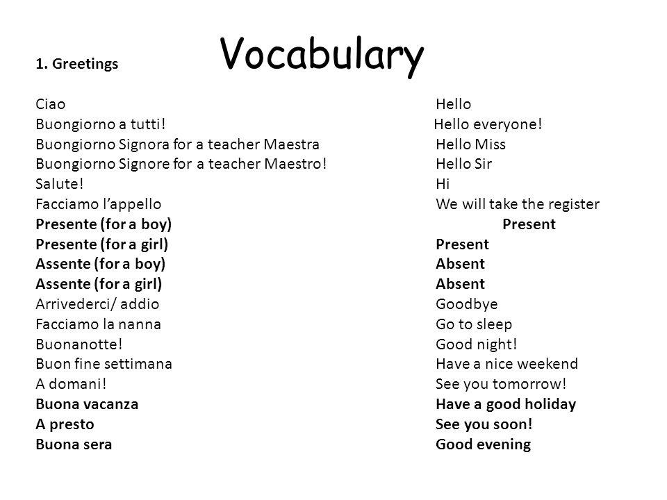 Vocabulary 1.Greetings Ciao Hello Buongiorno a tutti.