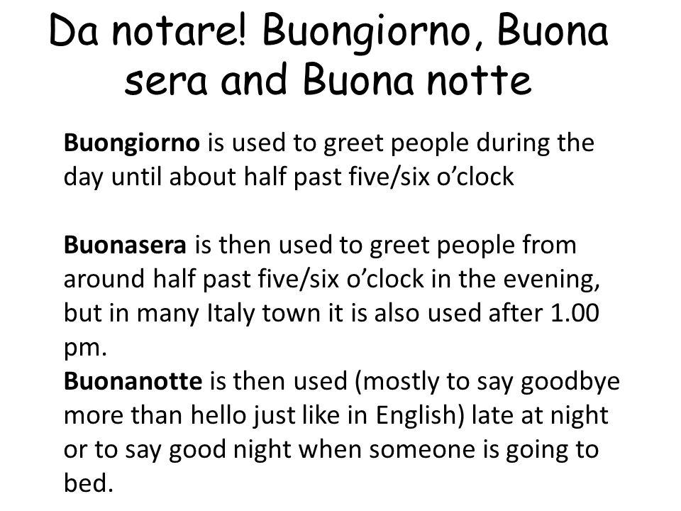 Vocabulary 1. Greetings Ciao Hello Buongiorno a tutti! Hello everyone! Buongiorno Signora for a teacher MaestraHello Miss Buongiorno Signore for a tea