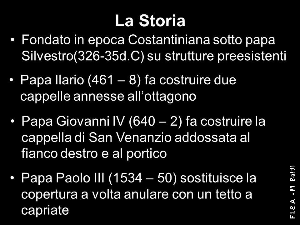 La Storia Fondato in epoca Costantiniana sotto papa Silvestro(326-35d.C) su strutture preesistenti Papa Ilario (461 – 8) fa costruire due cappelle ann