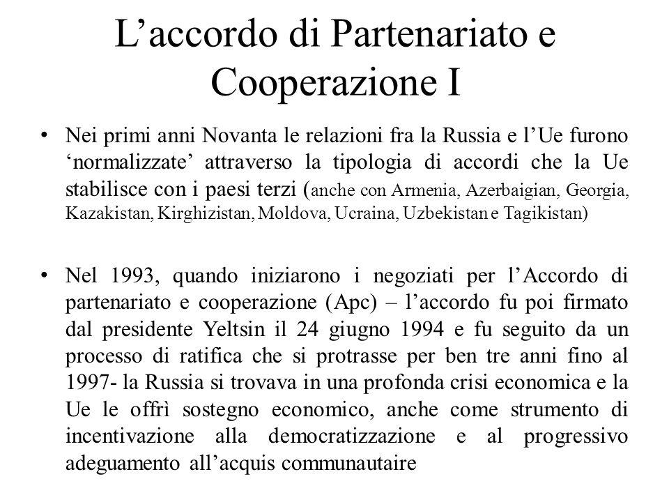 L'accordo di Partenariato e Cooperazione I Nei primi anni Novanta le relazioni fra la Russia e l'Ue furono 'normalizzate' attraverso la tipologia di a