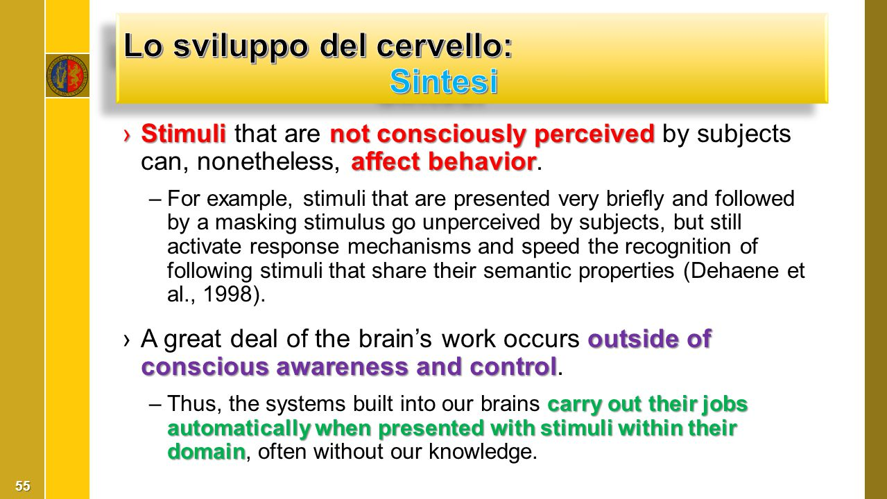 ›Stimulinot consciously perceived affect behavior ›Stimuli that are not consciously perceived by subjects can, nonetheless, affect behavior. –For exam