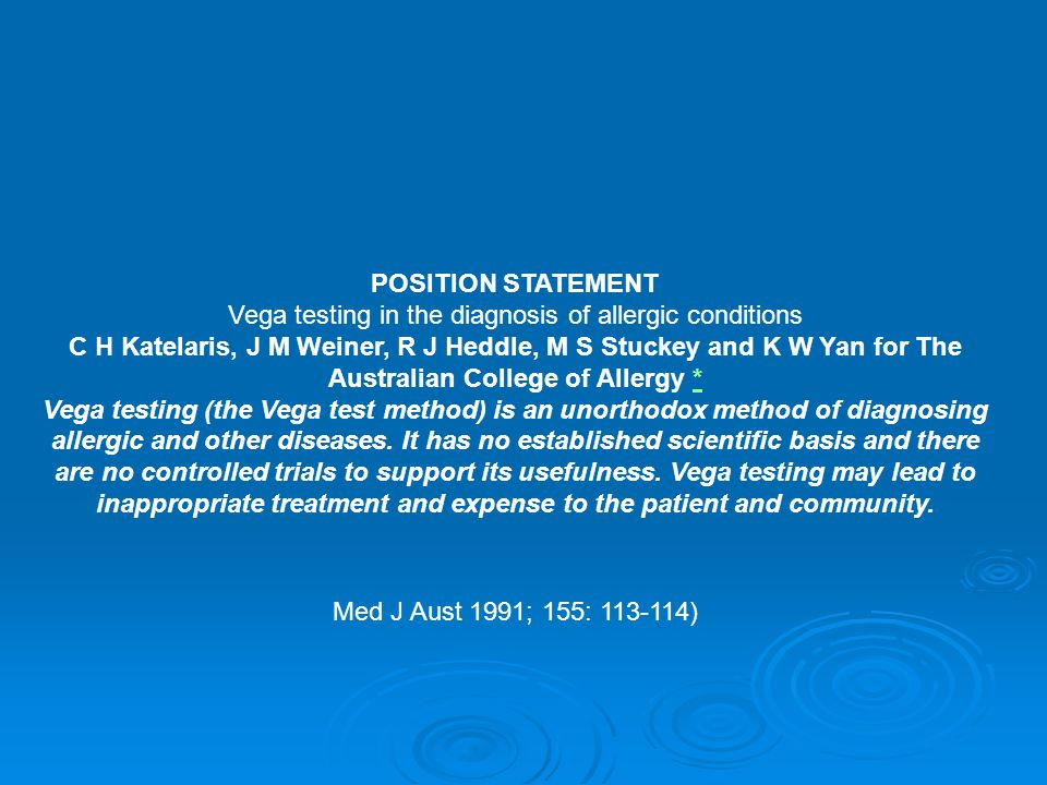 POSITION STATEMENT Vega testing in the diagnosis of allergic conditions C H Katelaris, J M Weiner, R J Heddle, M S Stuckey and K W Yan for The Austral