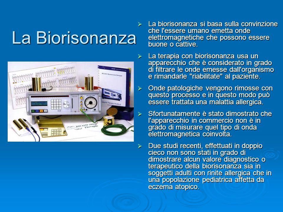 La Biorisonanza  La biorisonanza si basa sulla convinzione che l'essere umano emetta onde elettromagnetiche che possono essere buone o cattive.  La