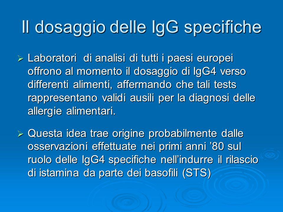 Il dosaggio delle IgG specifiche  Laboratori di analisi di tutti i paesi europei offrono al momento il dosaggio di IgG4 verso differenti alimenti, affermando che tali tests rappresentano validi ausili per la diagnosi delle allergie alimentari.