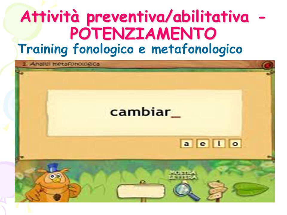 Attività preventiva/abilitativa - POTENZIAMENTO Training fonologico e metafonologico