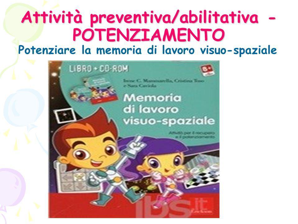 Attività preventiva/abilitativa - POTENZIAMENTO Potenziare la memoria