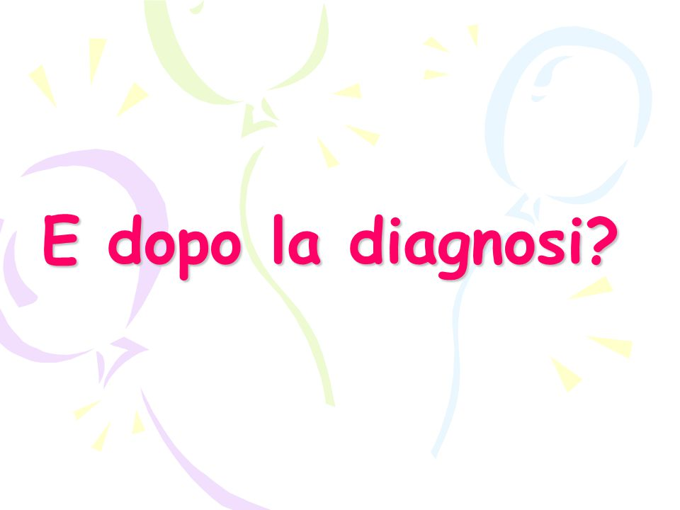E dopo la diagnosi?