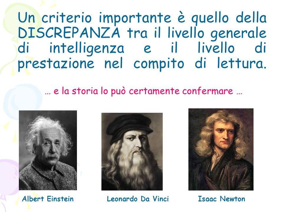 Un criterio importante è quello della DISCREPANZA tra il livello generale di intelligenza e il livello di prestazione nel compito di lettura.