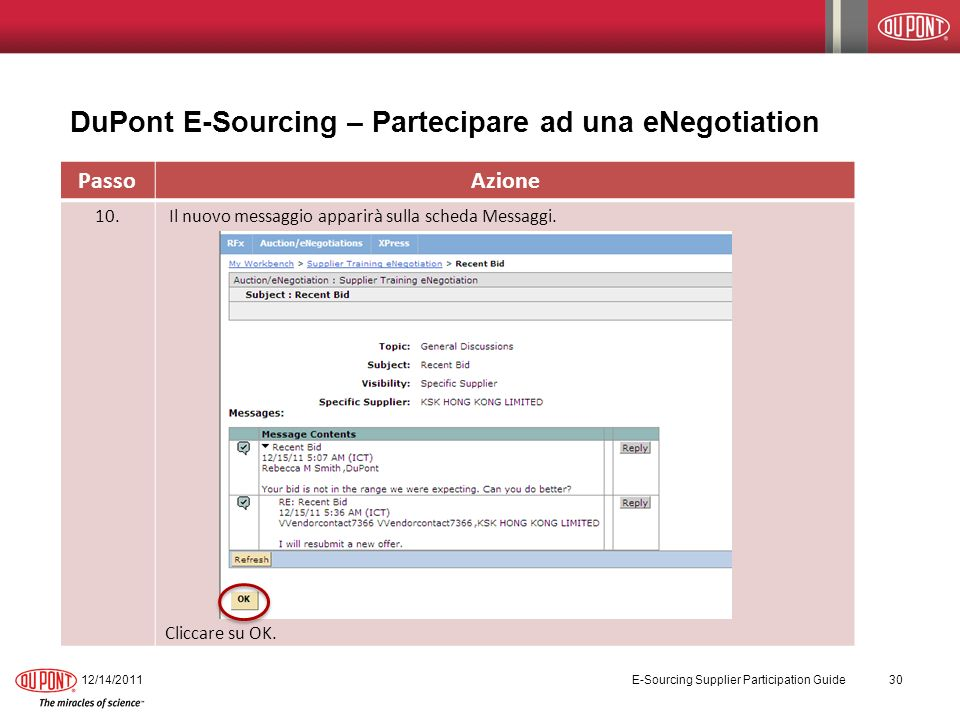 DuPont E-Sourcing – Partecipare ad una eNegotiation 12/14/2011 E-Sourcing Supplier Participation Guide 30 PassoAzione 10.