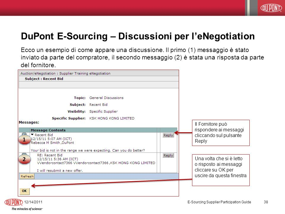 DuPont E-Sourcing – Discussioni per leNegotiation Ecco un esempio di come appare una discussione.