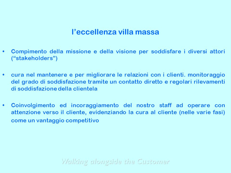 People satisfaction results 2006 Walking alongside the Customer 04 Luglio 2007