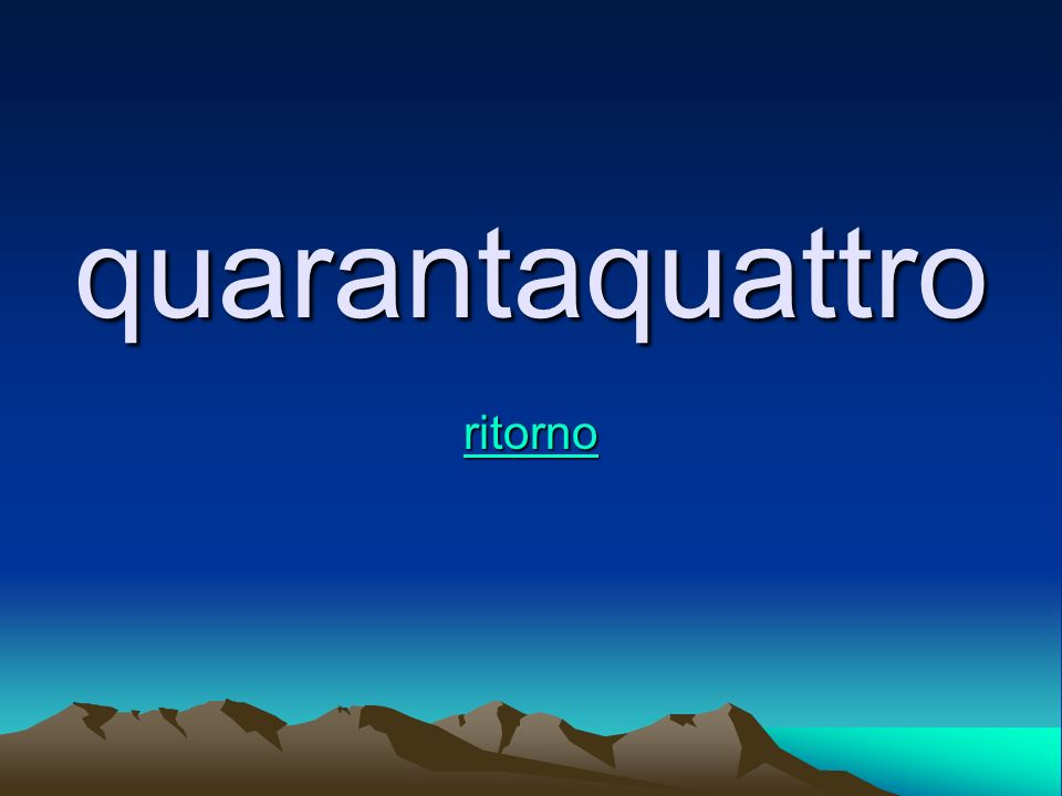 quarantaquattro