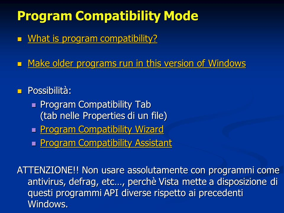 Program Compatibility Mode What is program compatibility.
