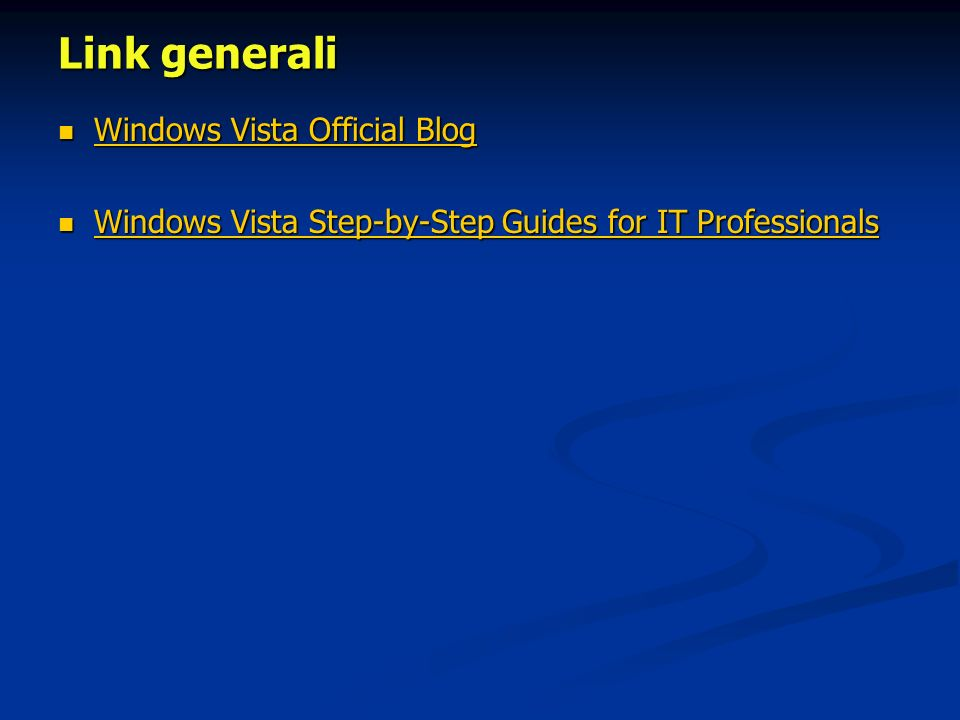 Link generali Windows Vista Official Blog Windows Vista Official Blog Windows Vista Official Blog Windows Vista Official Blog Windows Vista Step-by-Step Guides for IT Professionals Windows Vista Step-by-Step Guides for IT Professionals Windows Vista Step-by-Step Guides for IT Professionals Windows Vista Step-by-Step Guides for IT Professionals