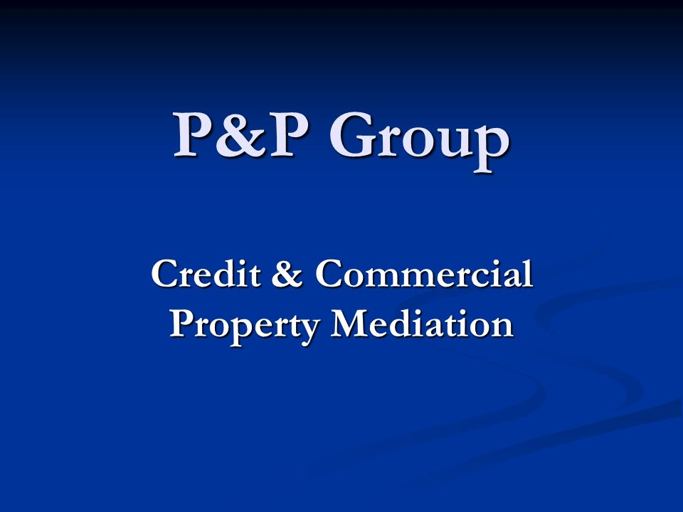P&P Group Credit & Commercial Property Mediation
