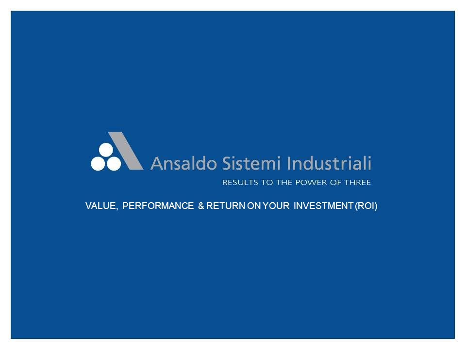 VALUE, PERFORMANCE & RETURN ON YOUR INVESTMENT (ROI)