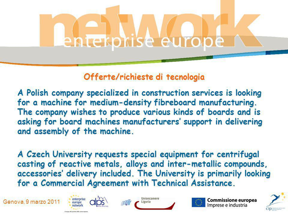 Genova, 9 marzo 2011 Offerte/richieste di tecnologia A Polish company specialized in construction services is looking for a machine for medium-density fibreboard manufacturing.